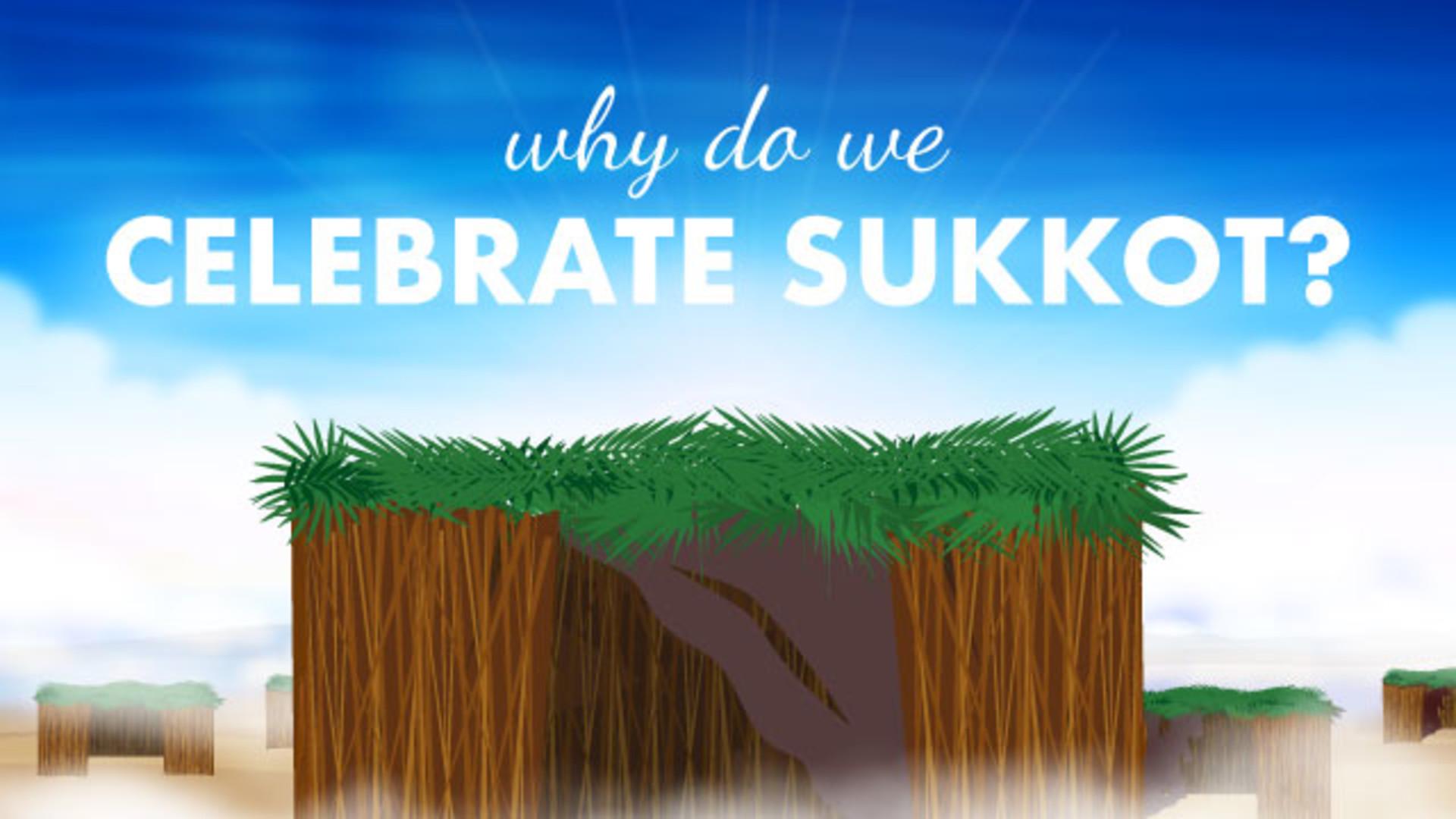 Why celebrate Sukkot