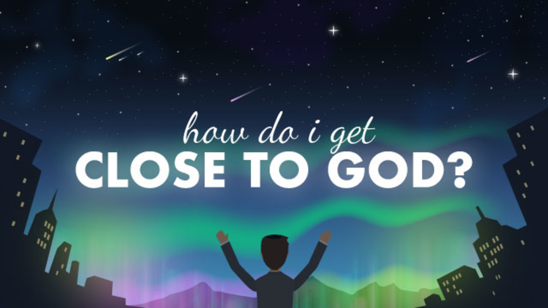 how to become closer to God